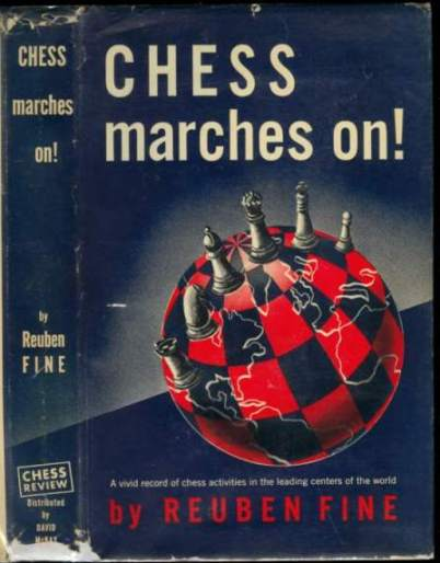 Chess Marches On!: A Vivid Record of Chess Activities in the Leading Centers of the World