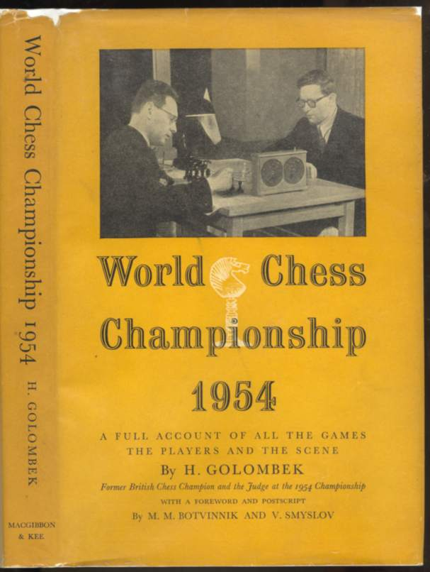 World Chess Championship 1954: A Full Account of all the Games and the Players and the Scene