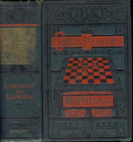 The Chess-Player's Manual Containing the Laws of the Game According to the Revised Code Laid Down by the British Chess Association in 1862