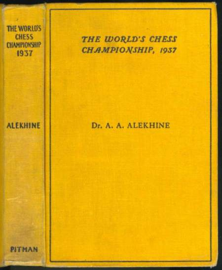The World's Chess Championship, 1937: Official Account of the Games